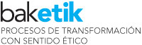 BAKETIK. Procesos de transformación con sentido ético